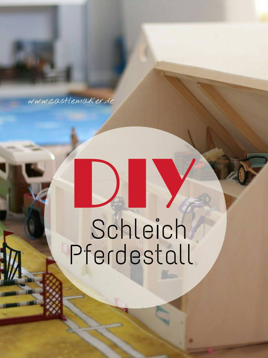 castlemaker lifestyle blog diy wir bauen einen schleich. Black Bedroom Furniture Sets. Home Design Ideas