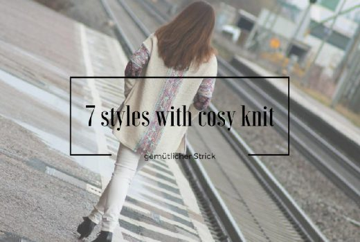 7 styles with cosy knit gemütlicher strick strickmode wintermode lifestyle-blog castlemaker