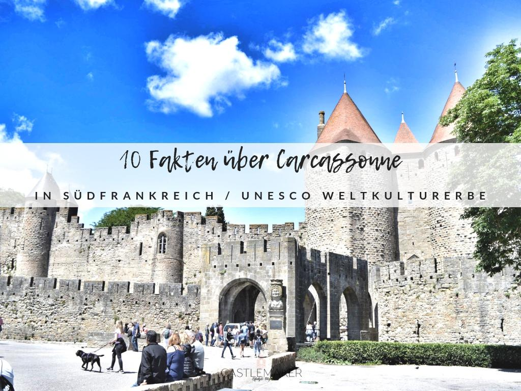 10 Fakten über Carcassonne in Südfrankreich – Unesco Weltkulturerbe